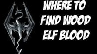 Repeat youtube video Skryim- Where to Harvest WOOD ELF Blood- Discerning of the Transmundane