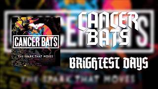 Cancer Bats - Brightest Days (Lyrics)