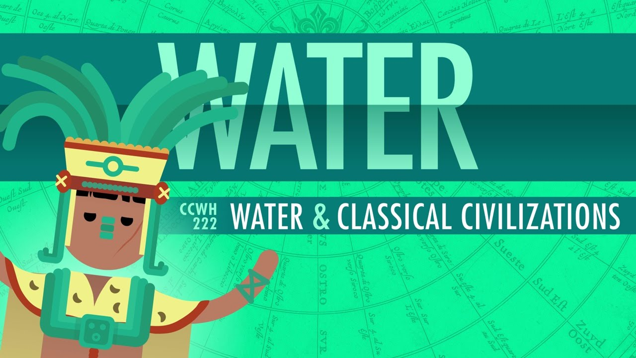 Water And Classical Civilizations Crash Course World History 222