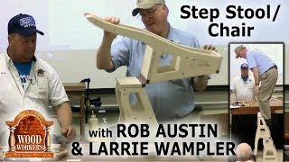 Larrie and Rob collaborated on building a combination step stool/chair that is certain to be an heirloom Recorded and presented in