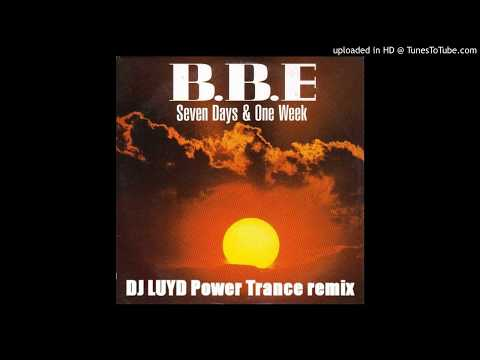 BBE - Seven days & one week / DJ LUYD Power Trance remix