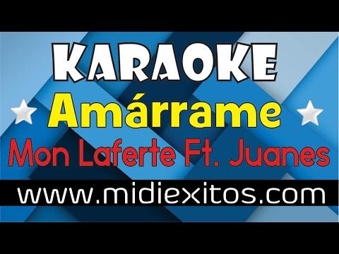 AMARRAME - MON LAFERTE Ft. JUANES - KARAOKE [HD]