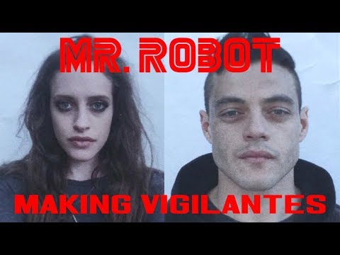 Mr. Robot | Making Vigilantes
