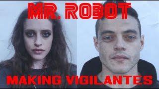 Mr. Robot   Making Vigilantes