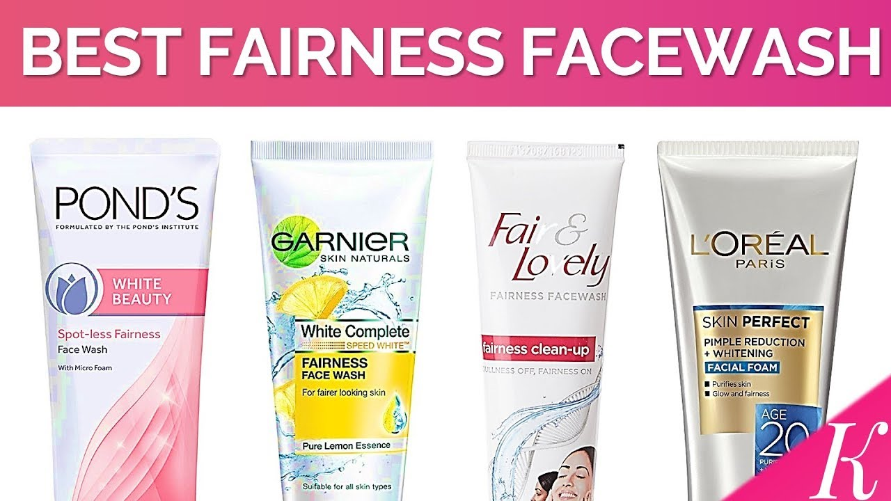 Best face washes for skin fairness