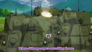 Girls Und Panzer - AMV - Saunders - When Johnny Comes Marching Home (lyrics)