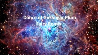Dance of the Sugar Plum Fairy Remix
