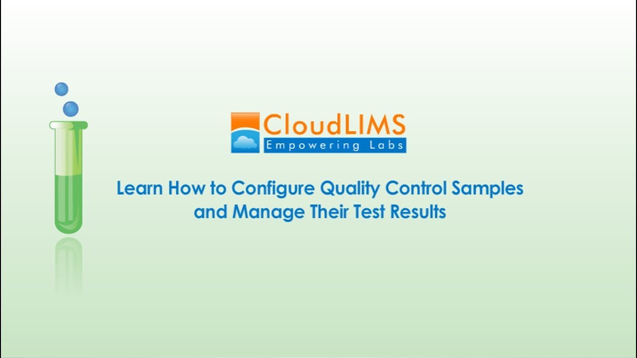 Learn How to Configure Quality Control Samples and Manage Their Test Results