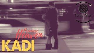 KADI - Heaven (Премьера, Клип 2019)