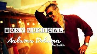 Vedalam - Aaluma Doluma Karaoke | Ajith Kumar, Shruti Haasan | Andre nel Boxy