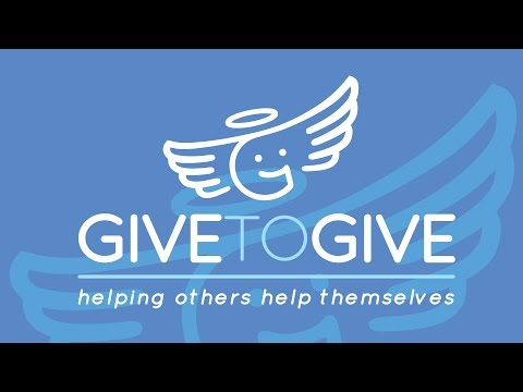 """Give to Give  - """"Helping others to help themselves."""""""
