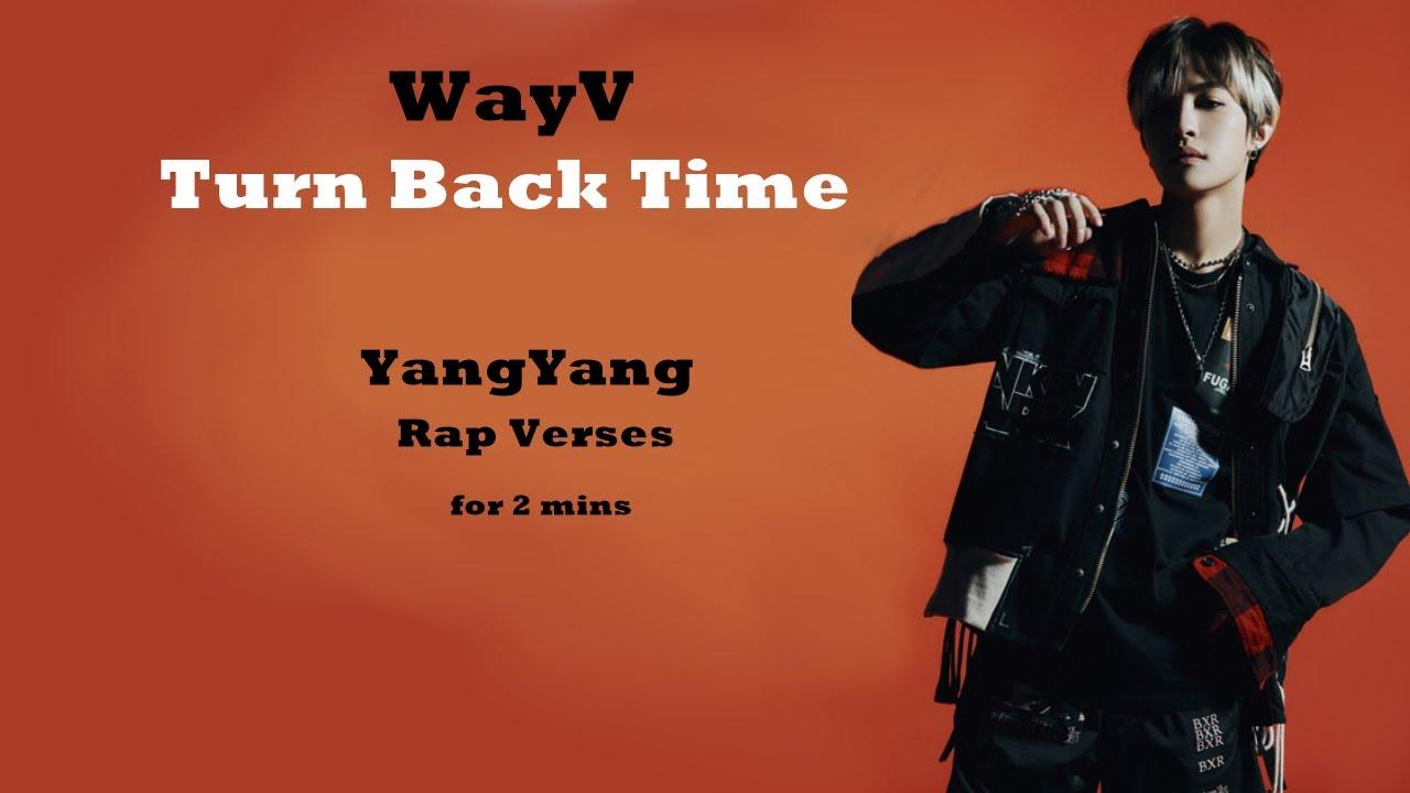 Yangyang Rap Verses Wayv Turn Back Time For 2 Mins Youtube