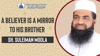 Sh. Sulaiman Moola | A believer is a mirror to his brother