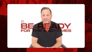02. Be Ready for the End-times! - BIRTH PANGS