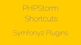 Symfony2 Plugins [12/17] PHPStorm Shortcuts