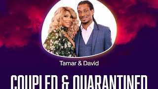 Coupled & Quarantined with Tamar & David!