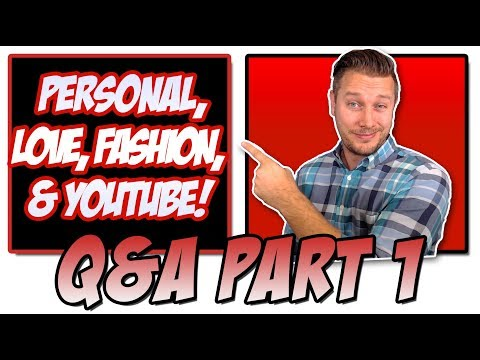 Q & A - Personal, Opinions, Love, Fashion & YouTube Questions