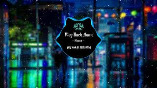 Shaun - Way Back Home (DJ Ash ft. DJ 阿良 Remix) | YiYi RMX