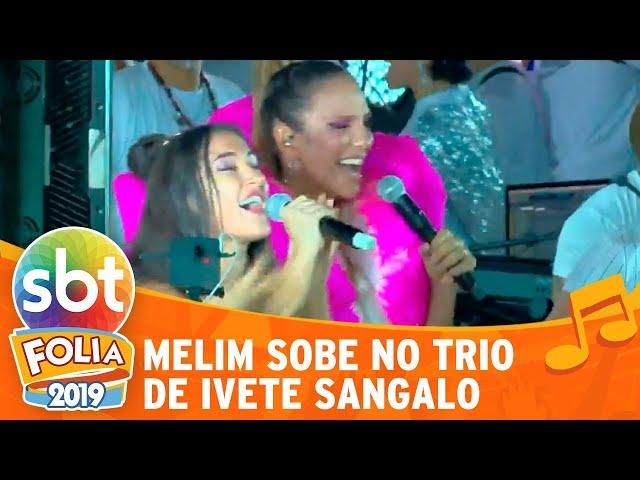 Melim sobe no trio de Ivete Sangalo | SBT Folia 2019