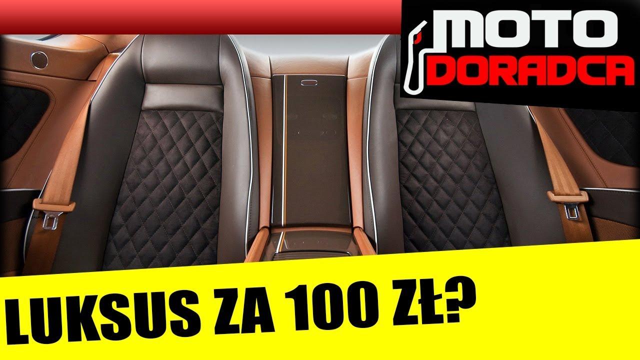 Luksus w samochodzie za 100 zł? Warto?! #MOTODORADCA