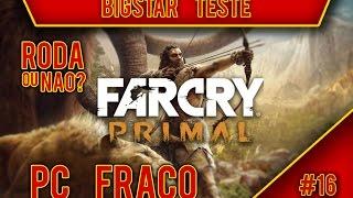 FAR CRY PRIMAL™ PC FRACO - RODA OU NÃO? |PC|