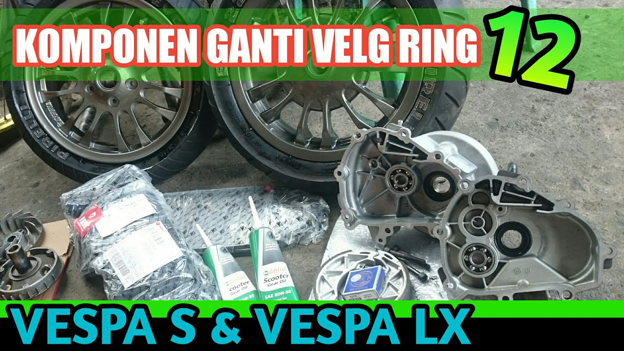 Vespa S velg Ring 12 ini komponen yang diperlukan