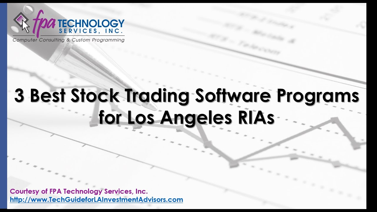 3 Best Stock Trading Software Programs for Los Angeles RIAs