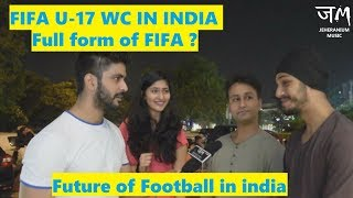 Fifa u-17 world cup in india | football in india | public hai ye sab janti hai | jm#jeheranium