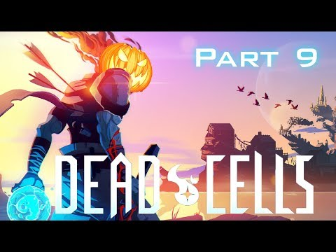 Let's Play Dead Cells: Episode 9 [Daily Beast]