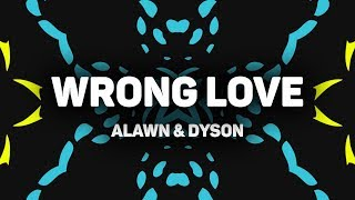 Download lagu Alawn Dyson Wrong Love MP3