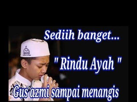 GUS Azmi_ Sholawat Rindu Ayah Syubbanul Muslimin.