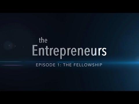 The Entrepreneurs | Episode 1: The Fellowship