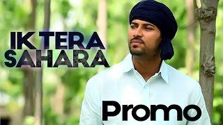 Garry Sandhu - Ik Tera Sahara | Promo | 2013
