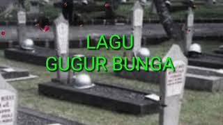 Lagu Nasional | GUGUR BUNGA