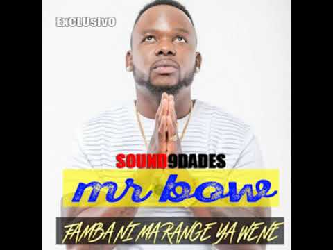 Vídeo de Mr Bow - Famba Ni Ma Range Ya Wene