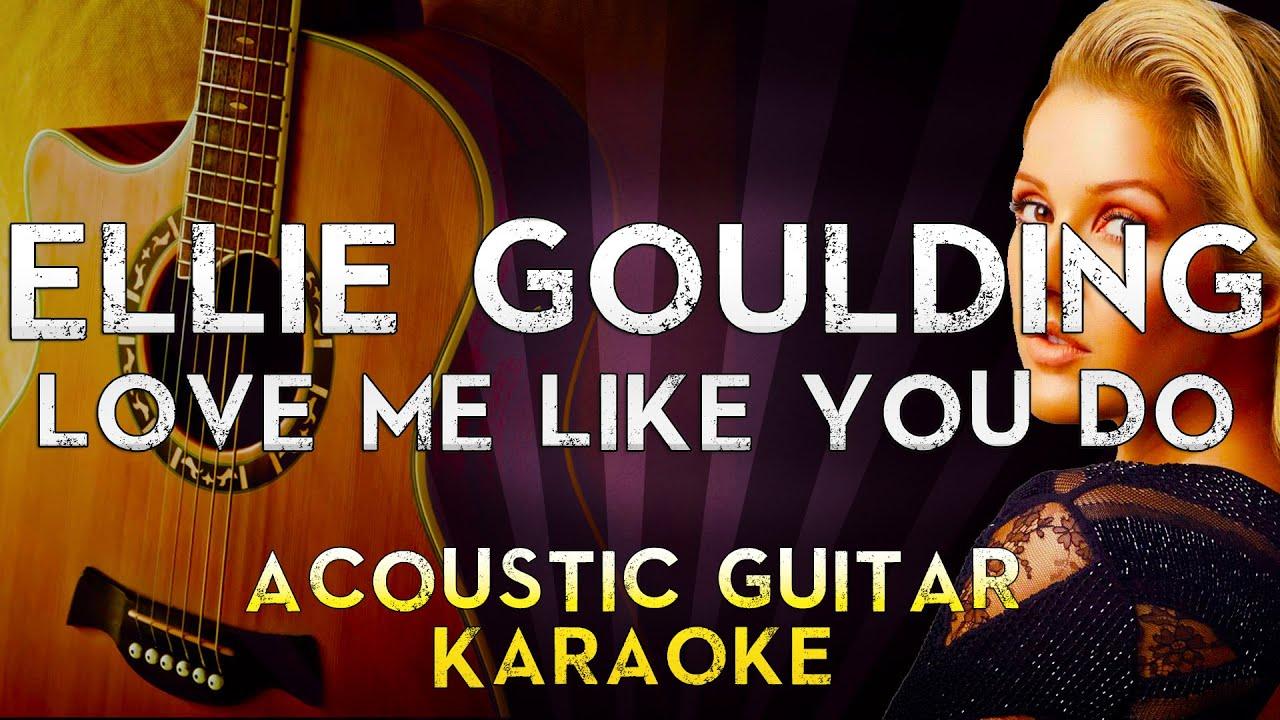 Ellie Goulding - Love Me Like You Do | Higher Key Acoustic ...