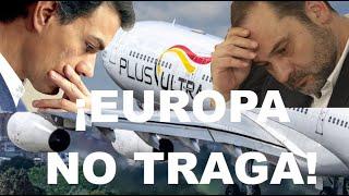 ¡FUERA BROMAS: BRUSELAS ACORRALA AL GOBIERNO POR EL RESCATE A LA AEROLÍNEA CHAVISTA!