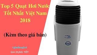 Top 5 Quạt Hơi Nước Tốt Nhất Việt Nam 2018.