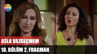Asla Vazgeçmem 18.Bölüm 2.Fragman (Sezon Finali)