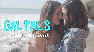 Official Teaser | Season Two | GAL PALS