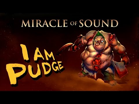 I AM PUDGE - Dota 2 Song by Miracle Of Sound