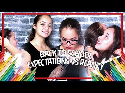 Expectations vs. Reality - BACK TO SCHOOL