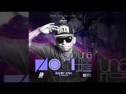 Bamby Josh - Solo Una Noche (Prod By Tony Maker)