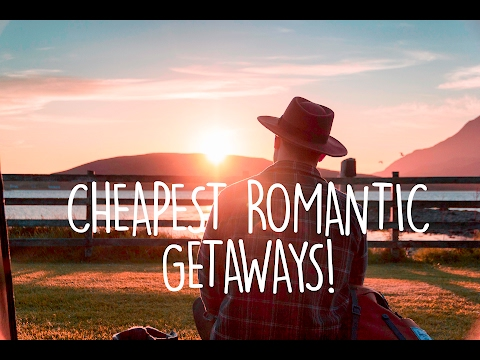 ROMANTIC HOLIDAY | Cheap Romantic Getaways in 2017!