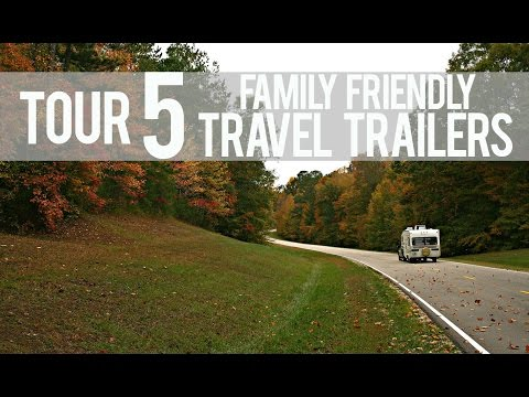 Tour 5 Family Friendly Travel Trailers!