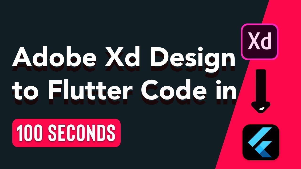 Adobe XD Design to Flutter Code in 100 Seconds