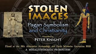 Peter Knight - Stolen Images: Pagan Symbolism and Christianity FULL LECTURE