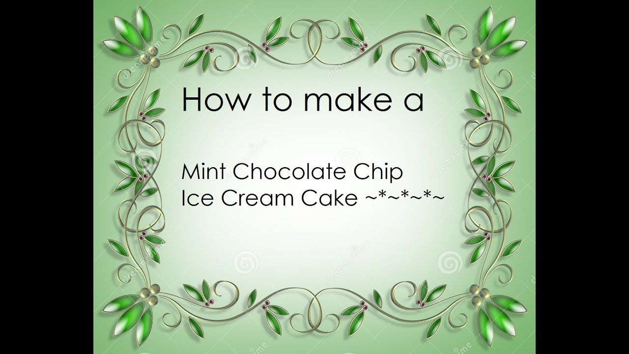 How to make a mint chocolate chip ice cream cake youtube ccuart Gallery