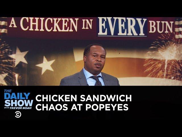 Popeyes Chicken Sandwich Pandemonium | The Daily Show