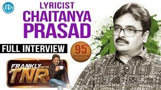 Lyricist Chaitanya Prasad Full Interview || Frankly With TNR #95 | Talking Movies With iDream #652